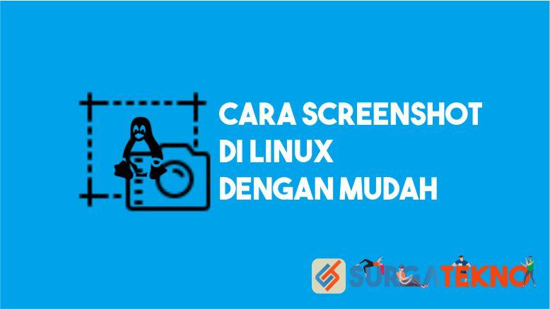 Cara Screenshot di Linux