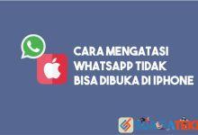 Photo of #4 Cara Mengatasi WhatsApp Tidak Bisa Dibuka di iPhone
