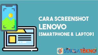 Photo of Cara Screenshot Lenovo [Smartphone dan Laptop]