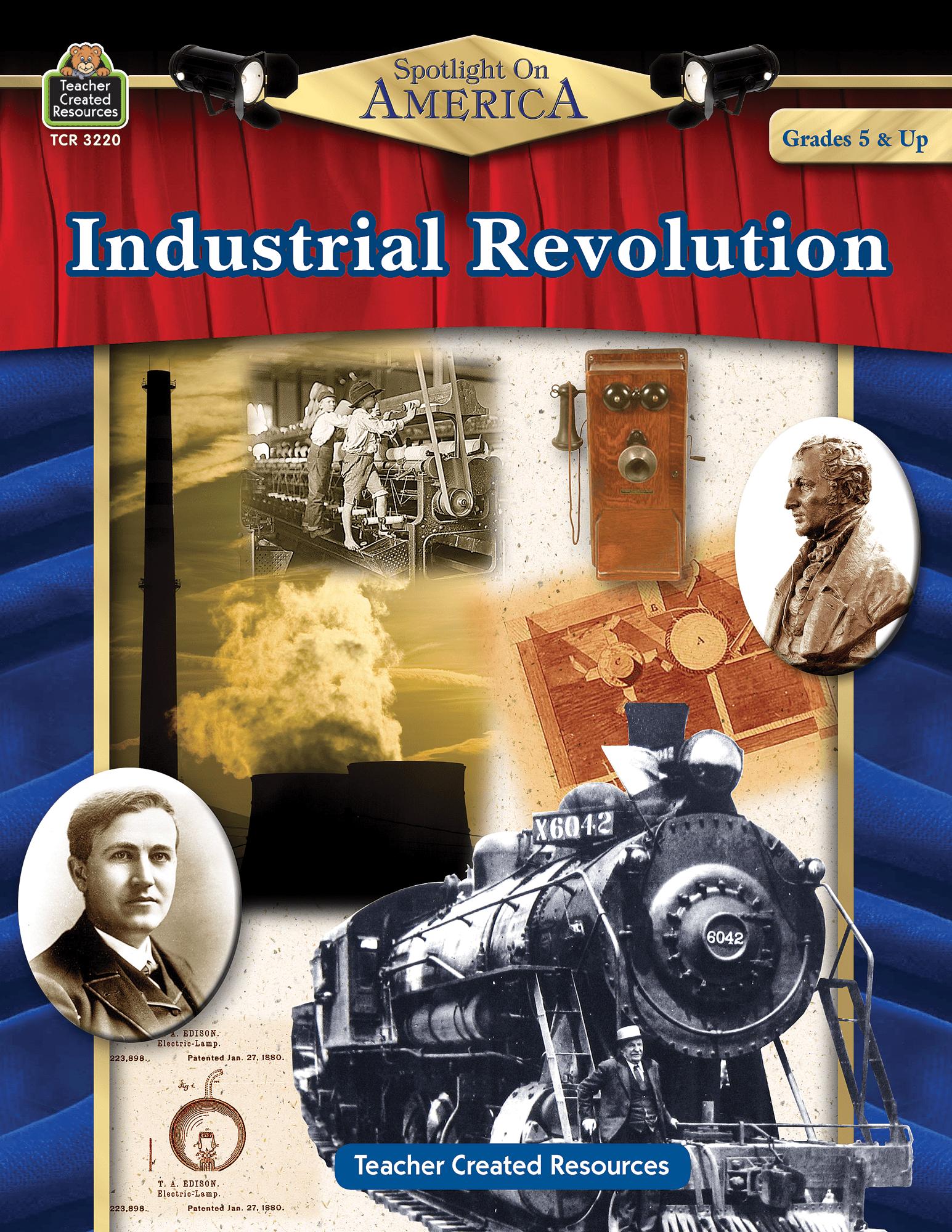 Spotlight On America Industrial Revolution