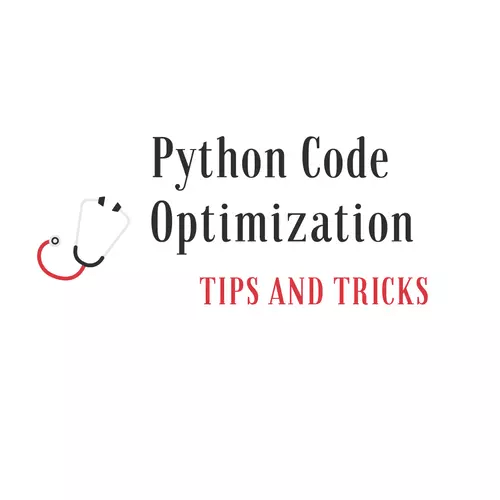 Essential Python Code Optimization Tips and Tricks You