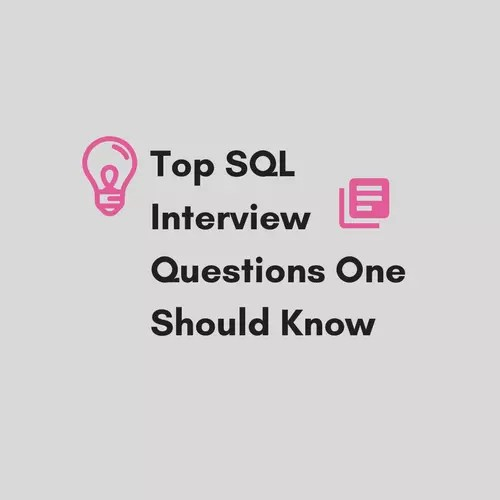 Top SQL Interview Questions You Should Know Beforehand