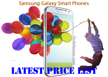Price List of Samsung Galaxy Smart Phones in Nepal – Your Life Companion Galaxy S4