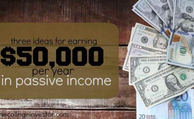 3 Ways To Earn 50 000 Per Year In Passive Income Without