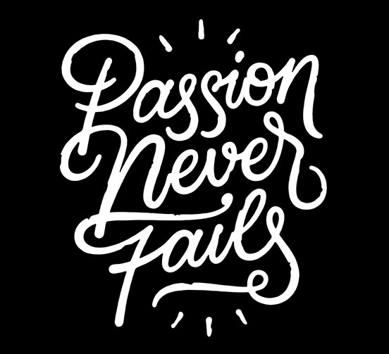 Image result for passion never fails