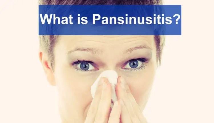 What is Pansinusitis? (SymptomsDiagnosisTreatment)