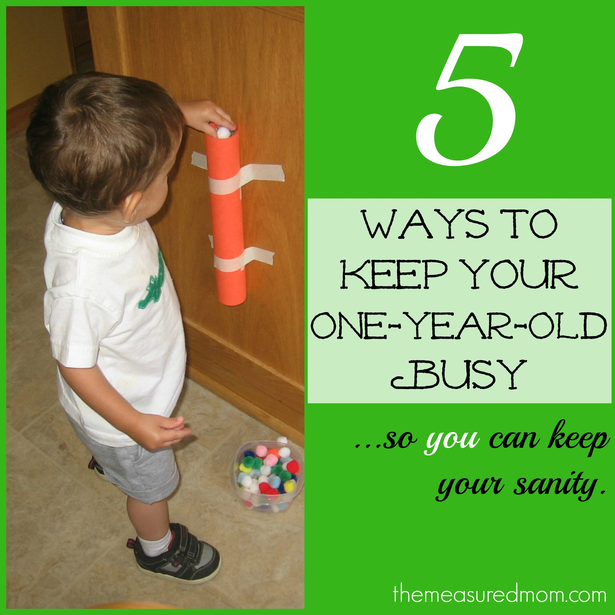 Toddler Time 5 Ways To Keep A 1 Year Old Busy