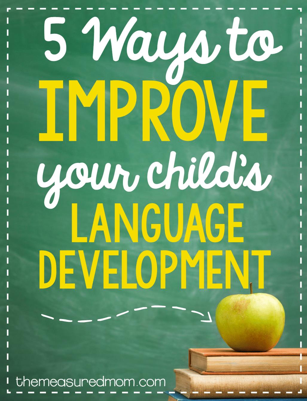 5 Ways To Improve Your Child S Language Development