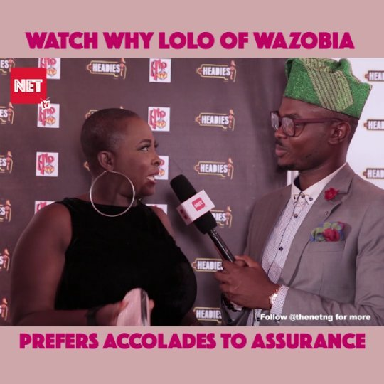#Headies2018: LOLO of Wazobia Prefers Accolades to Assurance And We Don't Know How We Feel About It - Nigerian Entertainment Today