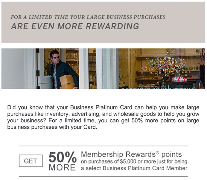 You can get a bonus on big purchases by usingyour Amex Business Platinum card.