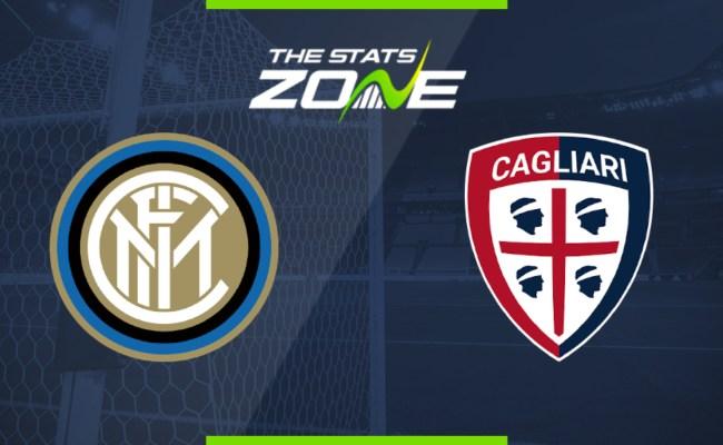 2019 20 Serie A Internazionale Vs Cagliari Preview