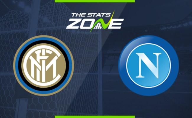 2019 20 Coppa Italia Internazionale Vs Napoli Preview