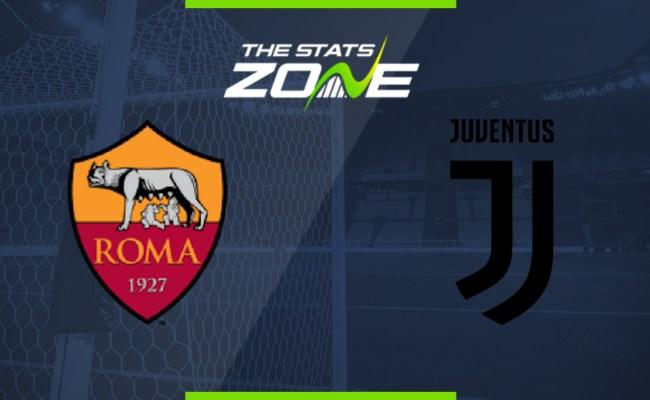 2019 20 Serie A Roma Vs Juventus Preview Prediction
