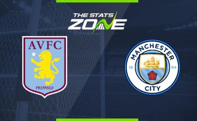 2019 20 Premier League Aston Villa Vs Man City Preview