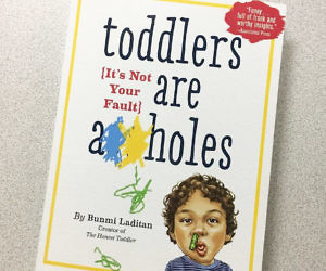 Toddlers Are A-Holes
