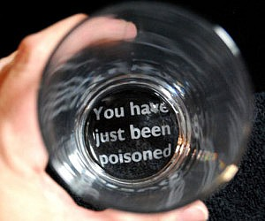 You Have Just Been Poisoned Glass