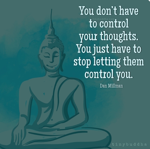 You don't have to control your thoughts