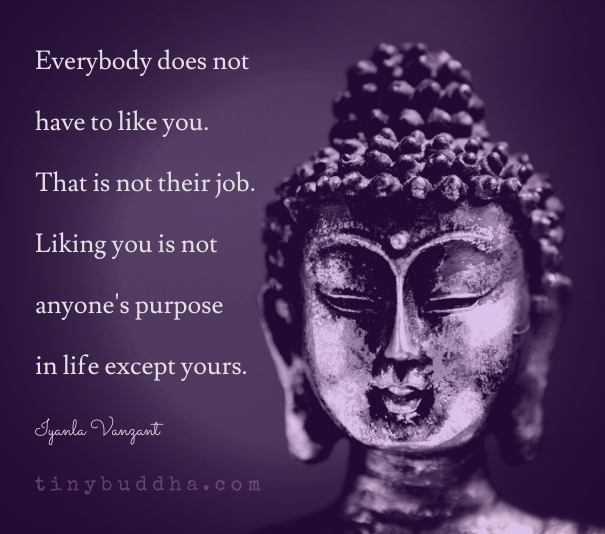 Everybody does not have to like you