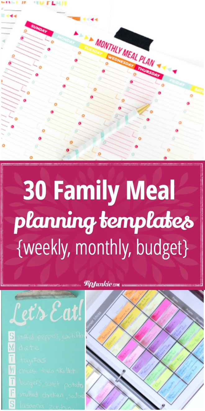 30 Family Meal Planning Templates {weekly, monthly, budget} | Tip Junkie