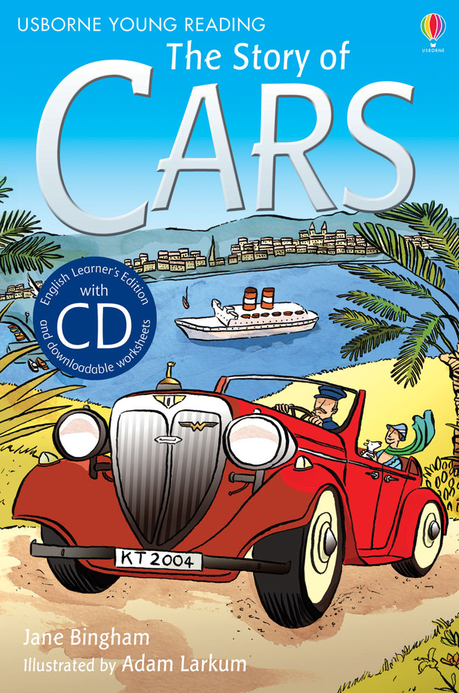 The Story Of Cars At Usborne Children S Books