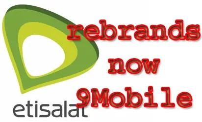 Etisalat rebrands, now 9Mobile - Vanguard News