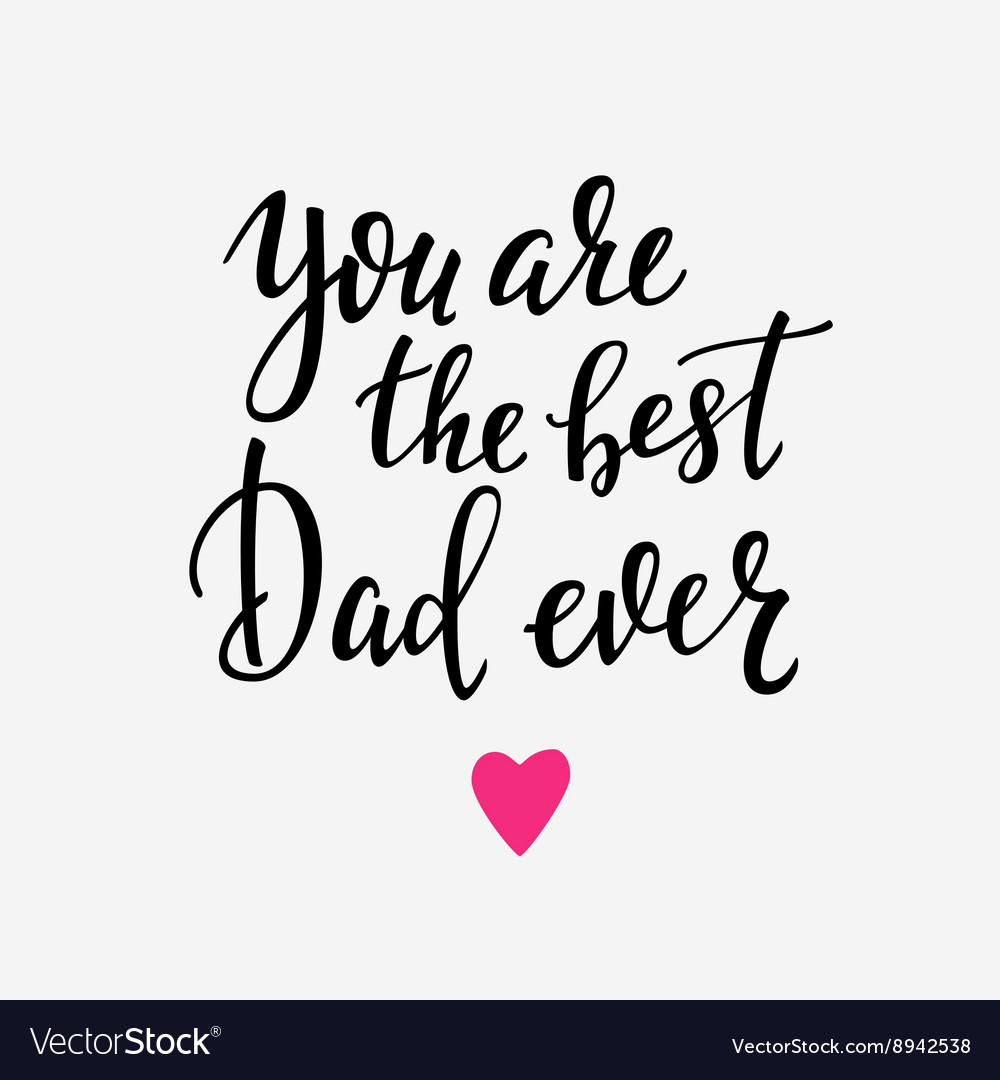 Download You are the best Dad ever typography Royalty Free Vector