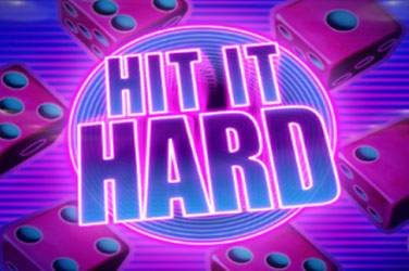 Hit it hard