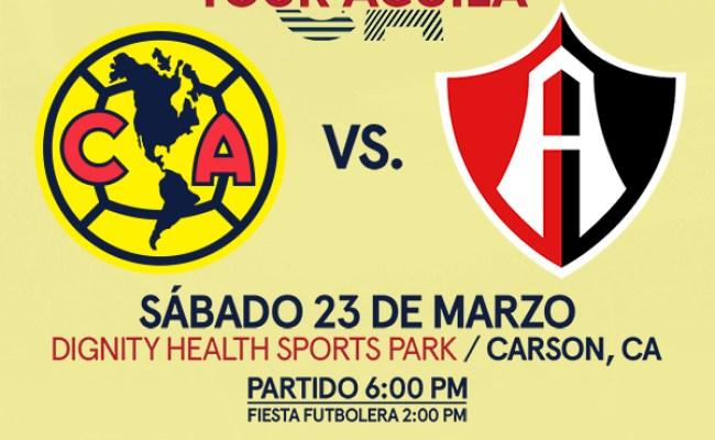 America Vs Atlas Carson Tickets Boletos Dignity Sports Park