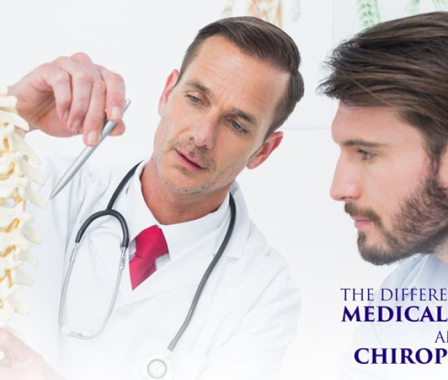 The Difference Between Medical Doctors And Chiropractors