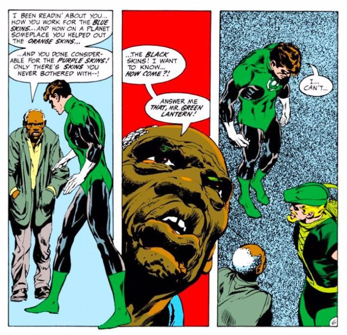 """You work for the blue skins [...] on a planet someplace you once helped out the orange skins, and you don considerable for the purple skins! Only there's some skins you never bothered with — the black skins! I want to know ... how come?! Answer me that, Mr. Green Lantern!"" an elderly Black man accuses Hal Jordan in Green Lantern #76, DC Comics (1970)."