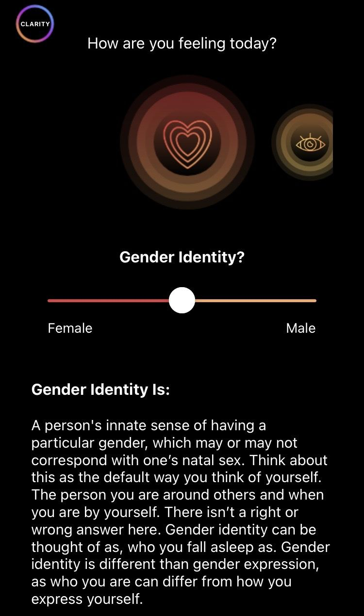 """A slider labeled """"Gender identity?"""" has female at the left end and male at the right end. Below the slider is text that says """"Gender identity is: A person's innate sense of having a particular gender, which may or may not correspond with one's natal sex. Think about this as the default way you think of yourself. The person you are around others and when you are by yourself. There isn't a right or wrong answer here."""