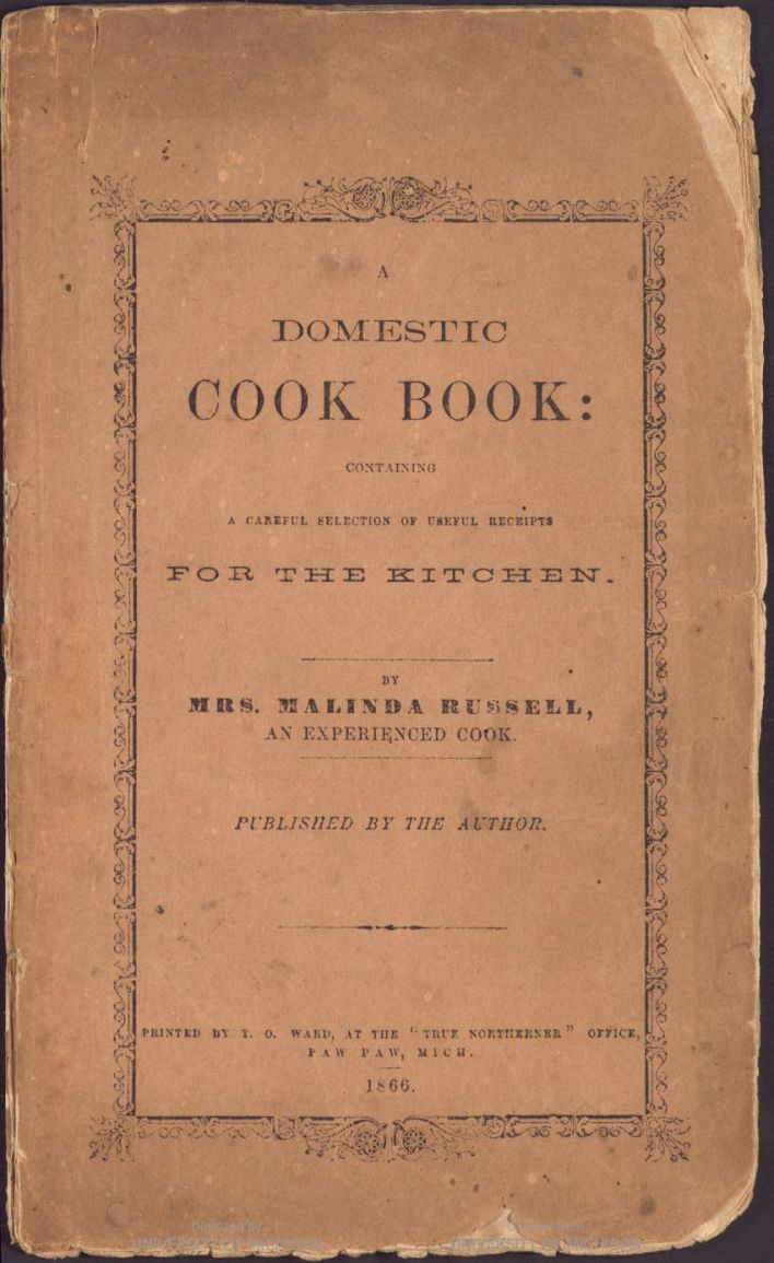 """A worn paperback book cover that reads """"A Domestic Cookbook : containing a careful selection of useful receipts for the kitchen by Mrs. Malinda Russell, an experienced cook; published by the author"""""""