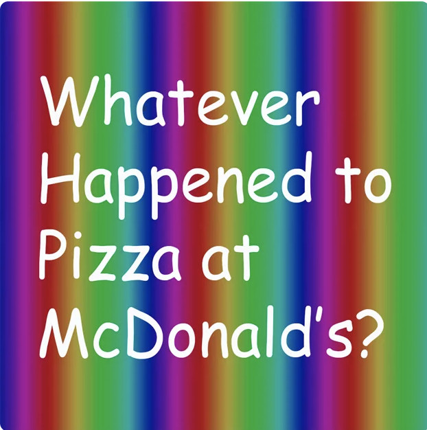 Whatever Happened to Pizza At McDonald's?