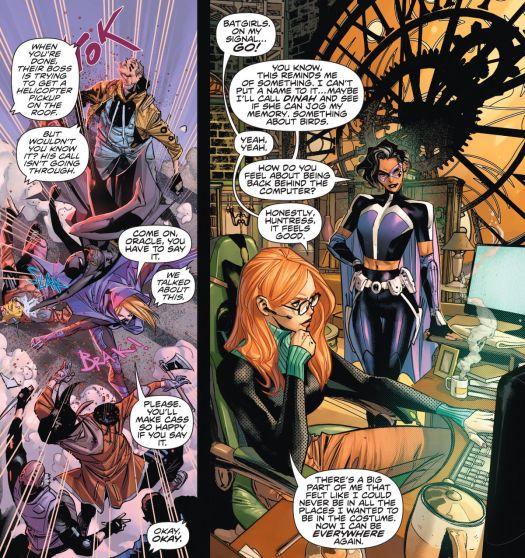 "As she and Cassandra Caine battle bad guys, Stephanie Brown  begs Barbara Gordon to ""say it."" ""Okay, okay,"" Barbara says over radio from her clocktower HQ, ""Batgirls. On my signal... go!"""