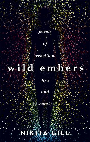 Wild Embers By Nikita Gill Waterstones