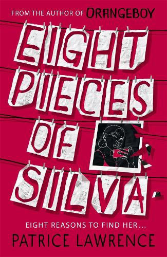 Eight Pieces of Silva by Patrice Lawrence   Waterstones