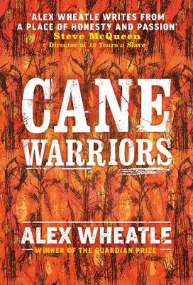 Cane Warriors by Alex Wheatle   Waterstones