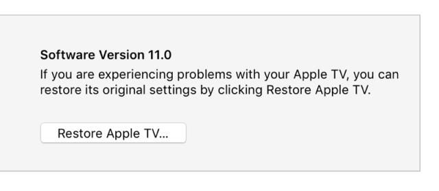 Restore Apple TV button for Downgrade Are you unhappy with tvOS 11? Downgrade it to tvOS 10 / 10.2.2