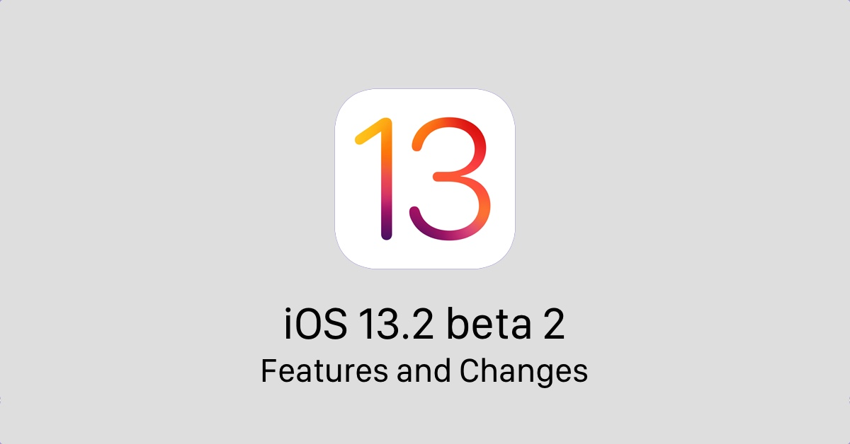iOS 13.2 beta 2 and iPadOS 13.2 beta 2 [features and changes]
