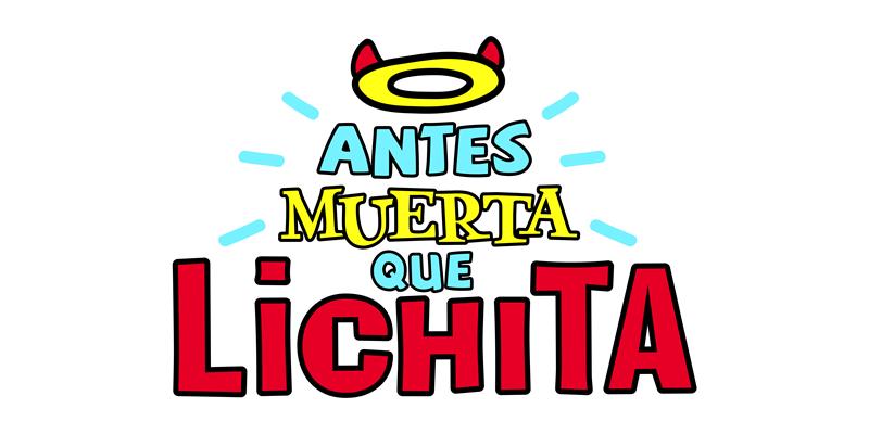 Final de Antes muerta que Lichita ¡Por internet! - final-de-antes-muerta-que-lichita-por-internet