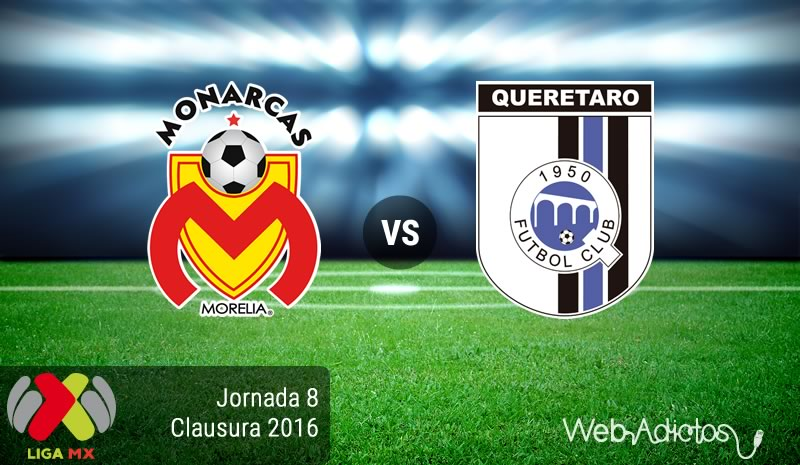 Morelia vs Querétaro, Jornada 8 del Clausura 2016   Liga MX - monarcas-morelia-vs-queretaro-jornada-8-del-clausura-2016