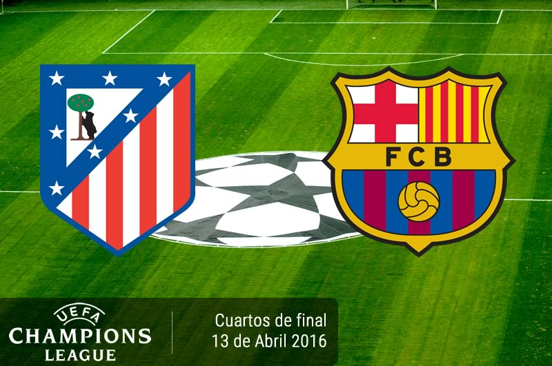 Atlético de Madrid vs Barcelona, Champions League 2016 | Resultado: 2-0 - atletico-de-madrid-vs-barcelona-en-champions-league-2015-2016