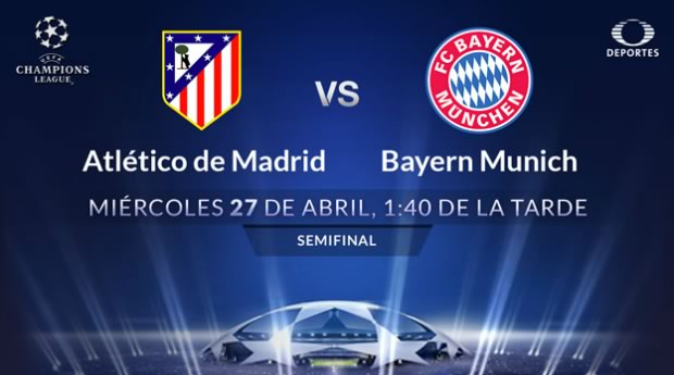 Atlético de Madrid vs Bayern Munich, Semifinal de Champions 2016 | Resultado: 1-0 - atletico-de-madrid-vs-bayern-munich-televisa-deportes-champions-2016