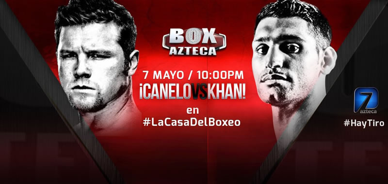 Canelo vs Khan, este sábado 7 de mayo ¡No te la pierdas! - canelo-vs-khan-box-azteca