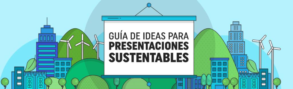 guia presentaciones sustentables Infoguía para realizar presentaciones sustentables