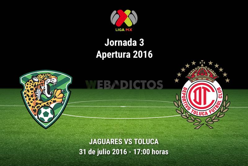 Jaguares vs Toluca, Fecha 3 del Apertura 2016 | Resultado: 1-0 - jaguares-vs-toluca-apertura-2016