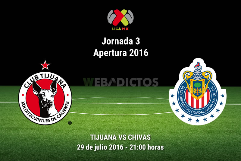 Tijuana vs Chivas, Jornada 3 del Apertura 2016 | Resultado: 4-0 - xolos-de-tijuana-vs-chivas-apertura-2016