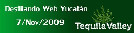 Destilando Web Yucatán 2009 - destilando-web-yucatan