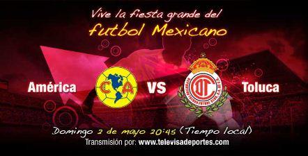 america toluca liguilla cuartos ida America vs Toluca en vivo Liguilla Bicentenario 2010 partido de ida