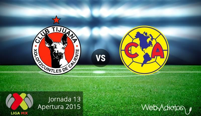 Tijuana vs América en la fecha 13 del Apertura 2015 - xolos-de-tijuana-vs-america-apertura-2015